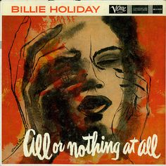 ALL OR NOTHING AT ALL- BILLIE HOLIDAY