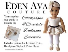 "Eden Ava Couture Champagne and Chocolate Ballerina Ensemble Sewing Pattern for 18"" American Girl Doll on Etsy, $10.95 doll pattern, american girl, sewing patterns"