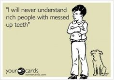 whitney houston, bugs, braces, agre, dentists, david beckham, thought, dental ecards, true stories
