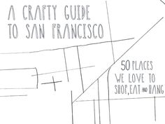 A Craft Lover's Guide to San Francisco