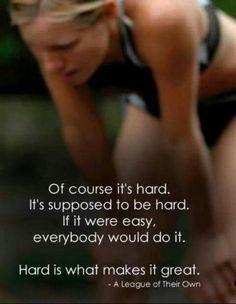 It is hard, so do it!!!