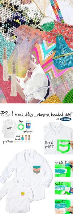 P.S.-I made this...Chevron Beaded Shirt with @oldnavy #PSxOldNavy #PSIMADETHIS #DIY