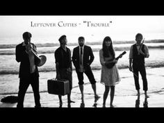 "Leftover Cuties cover ""Trouble"" by Coldplay"
