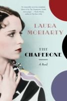 The Chaperone by Laura Moriarty- A novel about the friendship between an adolescent, pre-movie-star Louise Brooks, and the 36-year-old woman who chaperones her to New York City for a summer, in 1922, and how it changes both their lives