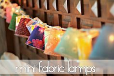 {diy} Mini Fabric Lamps!!!  Any colors... possibilities are endless!  LOVE.