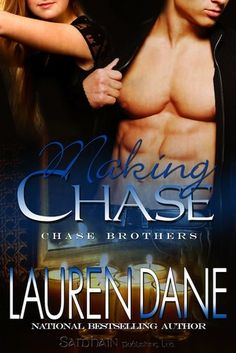 Making Chase (Chase Brothers #4) by Lauren Dane.  Love this series!