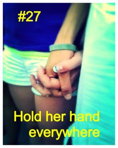 #27 Hold her hand everywhere  #lesbian I like this because so many of us are afraid to, or think we're being respectful, when it's our America too...