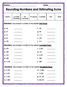 FREE Rounding Numbers and Estimating Sums - 1 page. Subject: Elementary Math. This lesson requires students to round 2 - 5 digit numbers to the nearest Tens, Hundreds and Thousands Place.    Students are also asked to estimate the sum or 3 - 4 digit numbers. Finally, there are 4 word problems for rounding to the nearest tens place.