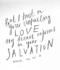 -Psalm 13:5