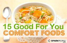 Not all comfort food is bad for you! Here are 15 you can feel good about eating. | via @SparkPeople #TeamSkinnyJeans #food #nutrition #healthy