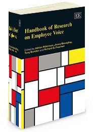 Handbook of Research on Employee Voice - edited by Adrian Wilkinson, Jimmy Donaghey, Tony Dundon, and Richard B. Freeman - June 2014 (Elgar original refrence)