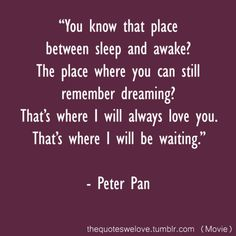 Peter Pan disney movies, disney quotes, sweet quotes, hooks, book, peterpan, thought, place, peter pan