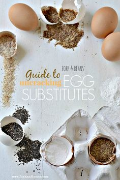 Excellent comprehensive Guide to Egg Substitutes from Fork and Beans