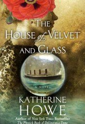 The House of Velvet and Glass by Katherine Howe | a new review by Vanessa Leigh