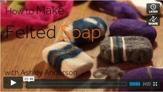 How to Make Felted Soap