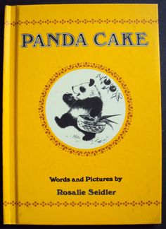 Panda Cake, by Rosalie Seidler...one of the first I read to my Tam, :)