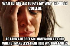 Why did I get a college degree again?