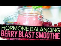 Hormone Balancing Berry Blast Smoothie -