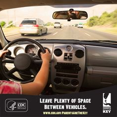 Research shows that teens lack the experience, judgment, and maturity to assess risky situations. Parents, remind your teen to maintain enough space behind the vehicle ahead of them to avoid a crash in case of a sudden stop. | Parents Are the Key to Safe Teen Driving | CDC Injury Center