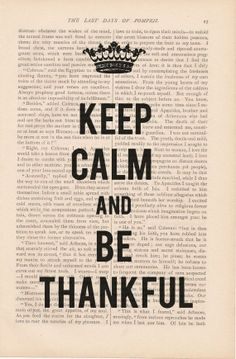 Keep calm and be thankful
