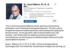 What Lloyd C. Williams, Ph. D., Ph. D., D. Min., Clinical and Organizational Psychologist; CEO, The Institute for Transformative Thought and Learning, LLC. had to say about the app