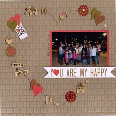 You Are My Happy - Scrapbook.com. Made with the Scrapbook.com Kit Club February Kit - Heart of Gold.