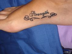 Strength tattoo. I love the placement. (coming back stronger than ever against domestic violence and standing on my own two feet) tattoo idea, feet tattoos, domestic violence tattoos, domest violenc, foot tattoo, fonts, strength tattoo, design, tattoo possibl