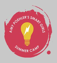 Amy Poehler's Smart Girls Summer Camp! The Deans would love this!