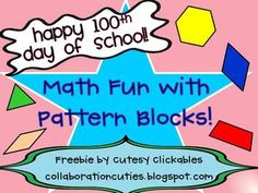 100 Days of School Math Fun with Pattern Blocks! Freebie