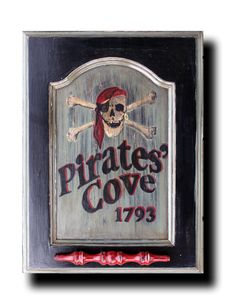 Rustic Sign, Pirates' Cove - aged down, and sanded to a rustic finish