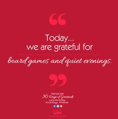 Today, we are grateful for board games and quiet evenings. #LH30Days #Gratitude board games