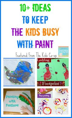 10+ Ideas To Keep The Kids Busy With Paint Featured From The Kid's Co-op(and this weeks link up 6-13)