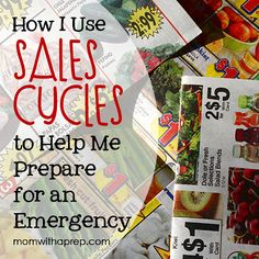 Build a Better Pantry: How I use Sales Cycles to Help Me Prepare for Emergencies - Mom with a Prep