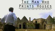 The Man Who Prints Houses is a documentary about Enrico Dini, an Italian robotics expert who build the world's largest 3D printer.