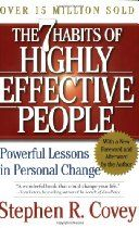 7 Habits of Highly Effective People  	  7 Habits of Highly Effective People  By Stephen R. Covey    Excellent book to read for professionals and young adults.
