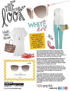White is the new black. It's clean, simple, & fresh. Ladies, lighten up ur eyes w/ @Cole Roberts Roberts Haan suns