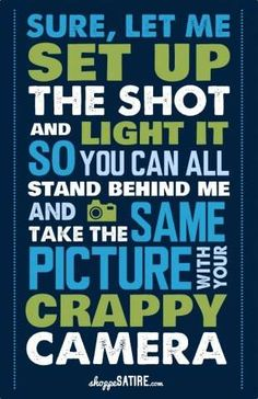 Sarcastic Photographer Comeback Posters - Trendhunter Blog Humor for Photographers ~ humor for photographers inspiration for photographers jokes for photographers photographer jokes photography humor photography jokes photography quotes quotes for photographers