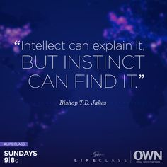 Oprah and Bishop T.D. Jakes are teaching us how to tap into our instincts and walk into our predestined purpose. Join us for #Lifeclass this Sunday at 9/8c.