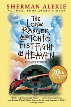The Lone Ranger and Tonto Fistfight in Heaven by Sherman Alexie (PS3551.L35774 L66 2005)