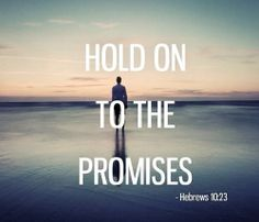 Scripture Quote - Hold on to God's Promises