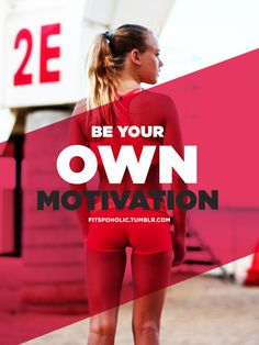 Be your own motivation #workout #motivation <3 Visit www.thatdiary.com for tips + advice on health & fitness