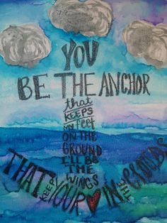 You be the anchor <3