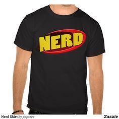 Nerd shirt, for your favorite nerd.