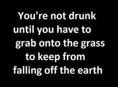 When your drunk