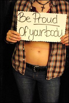 Love your body and be proud of it!