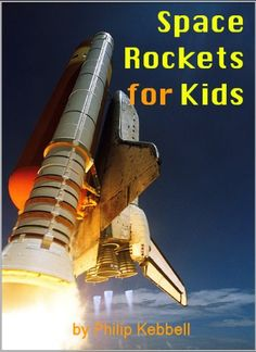 Space Rockets for Kids - Interesting Facts about Space Rockets, with Pictures and History of Space Rockets, How Rockets Work, The Space Shuttle and more