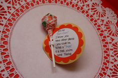 """Card says: """"I'm no Dum-Dum, I know you have other places to be.  What a treat it is that you are here!""""  Thank you favor for PTA meeting attendance."""