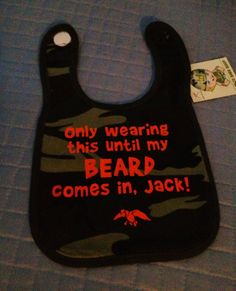 duck dynasty bib, too cute!  @Jenn L Milsaps L Mills if you have a second kid (and its a boy) we should get it this!!!