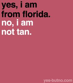 I'm not tan. I'm dealing with it.
