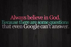 quotes about praying to GOD | Faith Quotes believe questions Google answer - Online Free Quotes ...